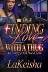 Finding Love With A Thug: An Unexpected Hood Love