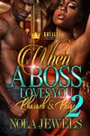 When A Boss Loves You 2: Pharaoh & Paige