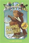 Mammal Takeover! (Earth Before Us #3): Journey through the Cenozoic Era
