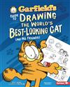 Garfield's Guide to Drawing the World's Best-Looking Cat (and His Friends)