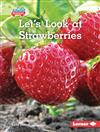 Let's Look at Strawberries