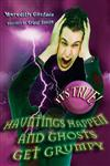 It's True! Hauntings happen and ghosts get grumpy (17)