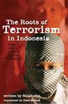The Roots of Terrorism in Indonesia: From Darul Islam to Jema'ah Islamiyah