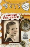 Our Australian Girl: A Friend for Grace (Book 2): A Friend for Grace (Book 2)