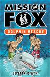 Dolphin Rescue: Mission Fox Book 3: Mission Fox Book 3