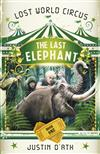 The Last Elephant: The Lost World Circus Book 1: The Lost World Circus Book 1