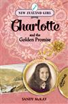 New Zealand Girl: Charlotte and the Golden Promise: Charlotte and the Golden Promise