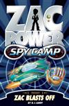 Zac Power Spy Camp: Zac Blasts Off