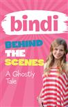 Bindi Behind The Scenes 6: A Ghostly Tale