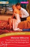 Melanie Milburne Bestseller Collection 201104/The Greek's Bridal Bargain/Bought For The Marriage Bed
