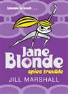 Spies Trouble: Jane Blonde 2