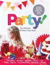 Party! The Ultimate Kids' Party Book