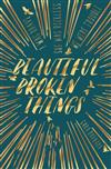Beautiful Broken Things: Book 1