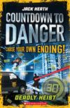 Countdown to Danger #3 Deadly Heist