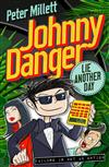Johnny Danger: Lie Another Day: Lie Another Day (Book 2)