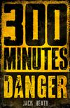300 Minutes of Danger