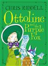 Ottoline and the Purple Fox: Book 4