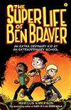 The Super Life of Ben Braver: The Super Life of Ben Braver 1