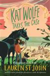 Kat Wolfe Takes the Case: A Wolfe & Lamb Novel 2