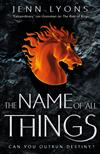 The Name of All Things: A Chorus of Dragons Book 2
