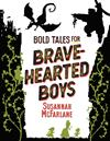 Bold Tales for Brave-hearted Boys