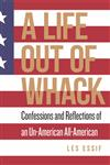 A Life Out of Whack: Confessions and Reflexions of an Un-American All-American