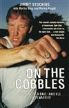 On The Cobbles: Jimmy Stockin: The Life Of A Bare Knuckled Gypsy Warrior