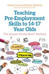 Teaching Pre-Employment Skills to 14-17-Year-Olds: The Autism Works Now! Method