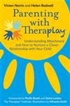 Parenting with Theraplay: Understanding Attachment and How to Nurture a Closer Relationship with Your Child
