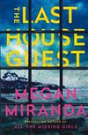 The Last House Guest: A twisty, compelling thriller from the New York Times bestselling author of All the Missing Girls.