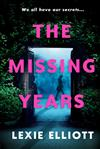 The Missing Years: An eerie, captivating thriller where a woman's tangled family history comes back to haunt her...