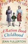 A Ration Book Childhood: Perfect for fans of Ellie Dean and Lesley Pearse