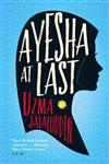 Ayesha at Last: A heart-warming and achingly funny read, perfect for fans of Crazy Rich Asians