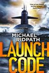 Launch Code: Perfect for fans of Mark Dawson and Mark Billingham