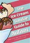 The Ice-Cream Sundae Guide to Autism: An Interactive Kids' Book for Understanding Autism