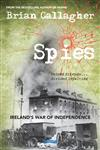 Spies: Ireland's War of Independence. United friends ... divided loyalties