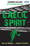 Gaelic Spirit: Field of Dreams ... Home of History
