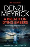 A Breath on Dying Embers: A DCI Daley Thriller (Book 7) - The pageturning new thriller from the No.1 bestseller