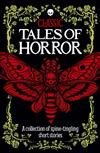 Classic Tales of Horror: A collection of spine-tingling short stories