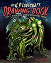 The H.P. Lovecraft Drawing Book: Learn to draw strange scenes of otherworldly horror