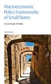 Macroeconomic Policy Frameworks of Small States: A Case Study of Malta