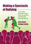 Making a Spectacle of Bullying: An Assembly Performance with Follow-up Activities for Citizenship, PSHE and Literacy