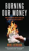 Burning Our Money: How Government wastes our cash and what we can do about it