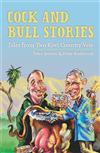 Cock and Bull Stories: Tales from Two Kiwi Country Vets