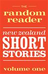 The Random Reader: New Zealand Short Stories Volume One