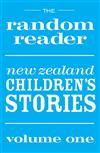 The Random Reader: New Zealand Children's Stories Volume One