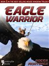 Eagle Warrior: Enhanced Edition - From The Best-Selling Children's Adventure Trilogy