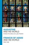 Augustine and His World - Francis of Assisi and His World