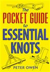 The Pocket Guide to Essential Knots: 21 essential knots for everyday use indoors and outdoors