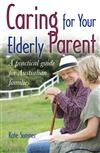 Caring For Your Elderly Parent: A Practical Guide for Australian Families
